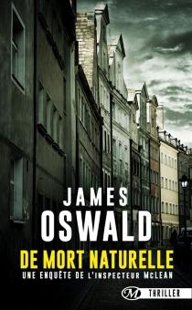 De mort naturelle : une enquête de l'inspecteur McLean - JamesOswald