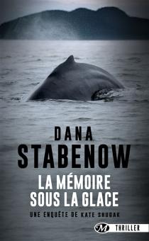 Une enquête de Kate Shugak - DanaStabenow