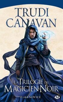 La trilogie du magicien noir - TrudiCanavan