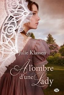 A l'ombre d'une lady - JulieKlassen