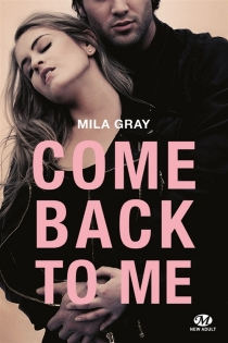 Come back to me - MilaGray