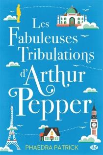 Les fabuleuses tribulations d'Arthur Pepper - PhaedraPatrick