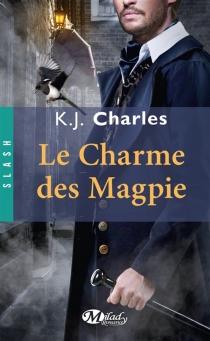 Le charme des Magpie - K.J.Charles