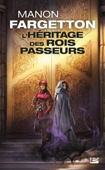 L'héritage des rois passeurs - ManonFargetton