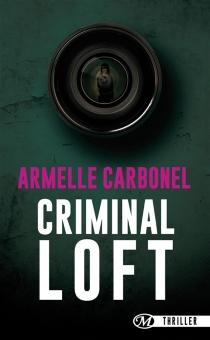 Criminal loft - ArmelleCarbonel