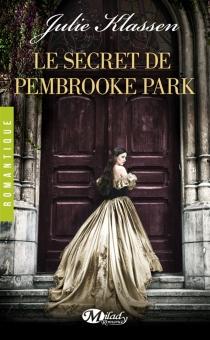 Le secret de Pembrooke Park - JulieKlassen