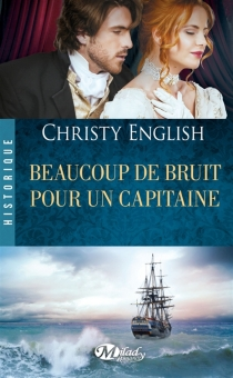 Beaucoup de bruit pour un capitaine - Christy English