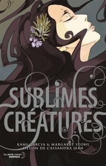 Sublimes créatures - KamiGarcia