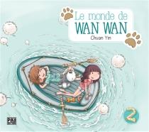 Le monde de Wan Wan - ChuanYin