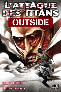 L'attaque des titans : outside, guide officiel - Hajime Isayama