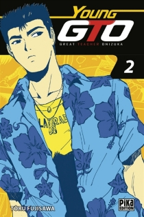 Young GTO ! : Shonan junaï gumi : volume double - TooruFujisawa