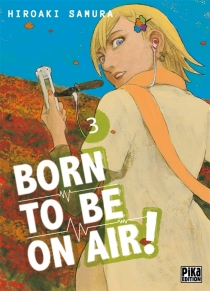 Born to be on air ! - Hiroaki Samura