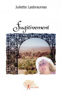Fugitivement - Juliette Lasbraunias