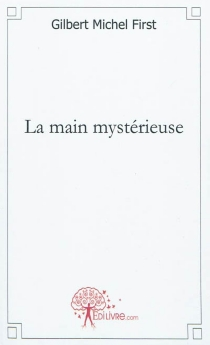 La main mystérieuse - Michel GilbertFirst