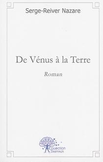 De Vénus à la Terre - Serge-ReiverNazare