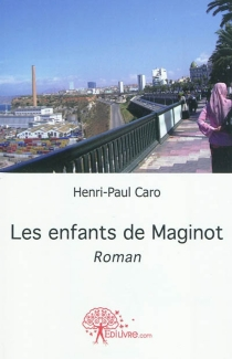 Les enfants de Maginot - Henri-PaulCaro