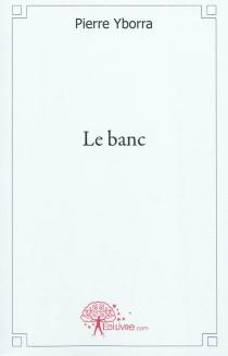 Le banc - PierreYborra