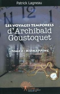 Les voyages temporels d'Archibald Goustoquet - PatrickLagneau