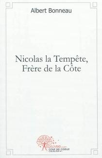 Nicolas la Tempête, frère de la Côte - AlbertBonneau