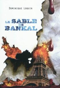 Le sable de Bankal - DominiqueLoquin