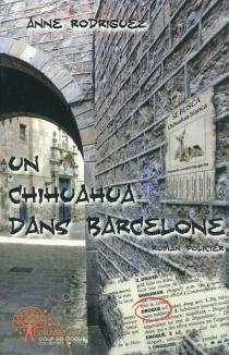 Un chihuahua dans Barcelone - AnneRodriguez