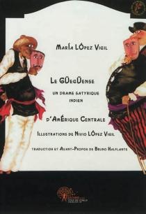 Le Güegüense : un drame satyrique indien d'Amérique centrale - NivioLopez Vigil