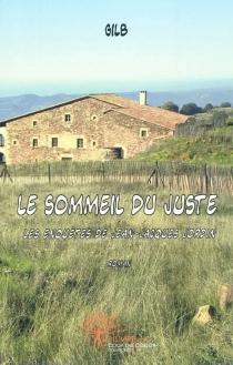 Le sommeil du juste : les enquêtes de Jean-Jacques Jordin - Gilb