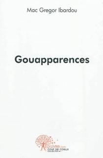 Gouapparences - Mac GregorIbardou