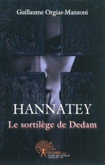 Hannatey : le sortilège de Dedam - GuillaumeOrgias-Manzoni