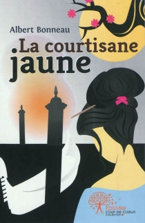 La courtisane jaune - Albert Bonneau