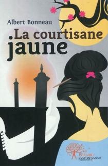 La courtisane jaune - AlbertBonneau