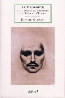 Le prophète| Suivi de Le jardin du prophète| Suivi de Le sable et l'écume - KhalilGibran