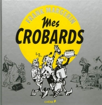 Mes crobards - Frank Margerin