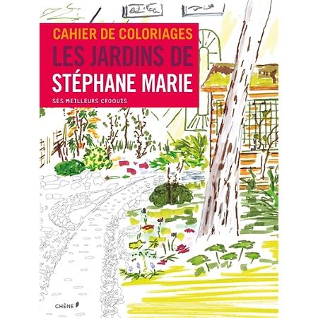 cahier de coloriages les jardins de st phane marie ses. Black Bedroom Furniture Sets. Home Design Ideas