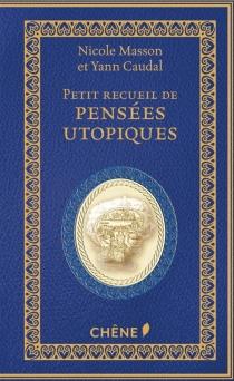 Petit recueil de pensées utopiques -