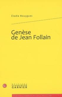 Genèse de Jean Follain - ÉlodieBouygues