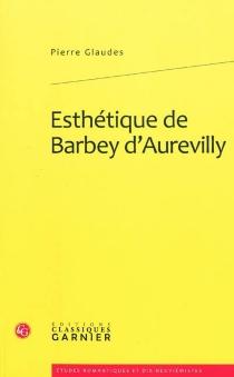 Esthétique de Barbey d'Aurevilly - PierreGlaudes