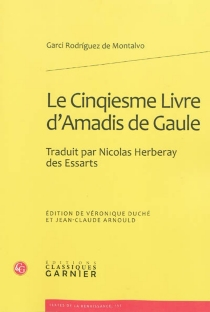 Le cinqiesme livre d'Amadis de Gaule - GarciRodríguez de Montalvo