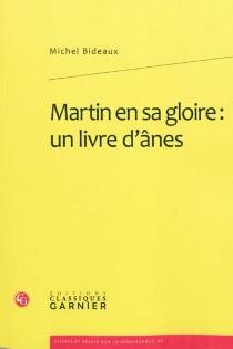 Martin en sa gloire : un livre d'ânes - MichelBideaux