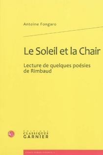 Le soleil et la chair : lecture de quelques poésies de Rimbaud - AntoineFongaro
