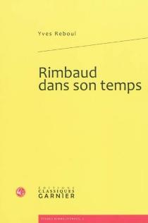 Rimbaud dans son temps - YvesReboul
