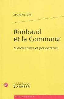 Rimbaud et la Commune : microlectures et perspectives - SteveMurphy