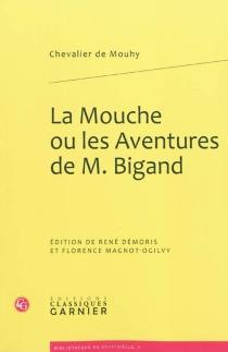 La Mouche ou Les aventures de M. Bigand - Charles de FieuxMouhy