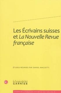 Les écrivains suisses et La Nouvelle revue française -