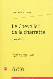 Le chevalier de la charrette (Lancelot) - Chrétien de Troyes