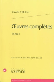 Oeuvres complètes | Volume 1 - Claude-Prosper Jolyot deCrébillon