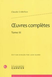Oeuvres complètes | Volume 3 - Claude-Prosper Jolyot deCrébillon