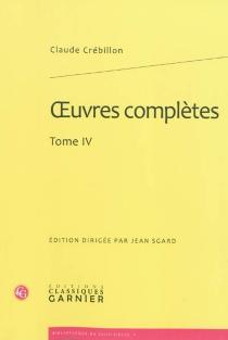 Oeuvres complètes | Volume 4 - Claude-Prosper Jolyot deCrébillon