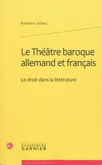 Le théâtre baroque allemand et français : le droit dans la littérature - RomainJobez