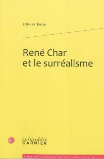 René Char et le surréalisme - OlivierBelin